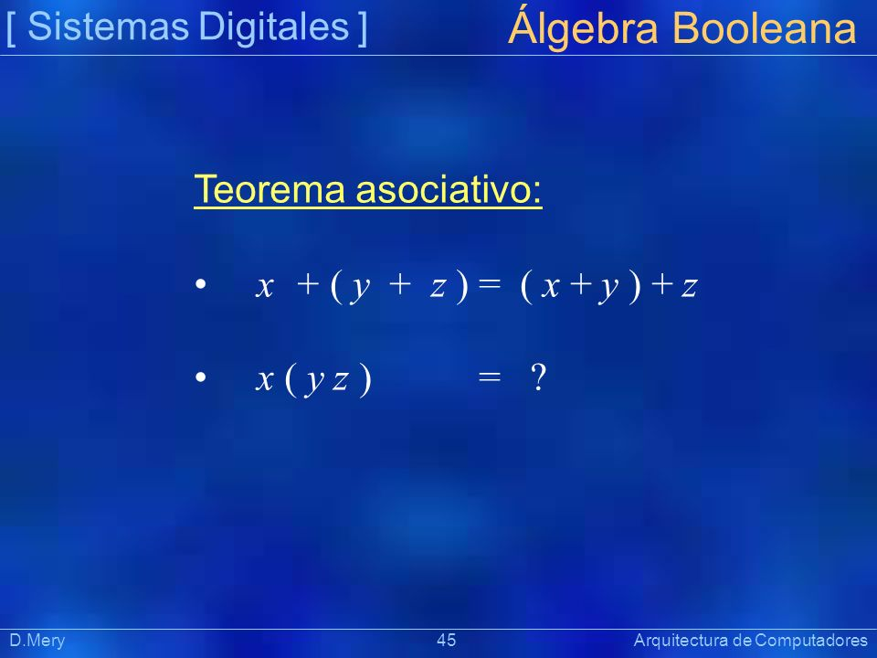 Álgebra Booleana [ Sistemas Digitales ] Teorema asociativo: